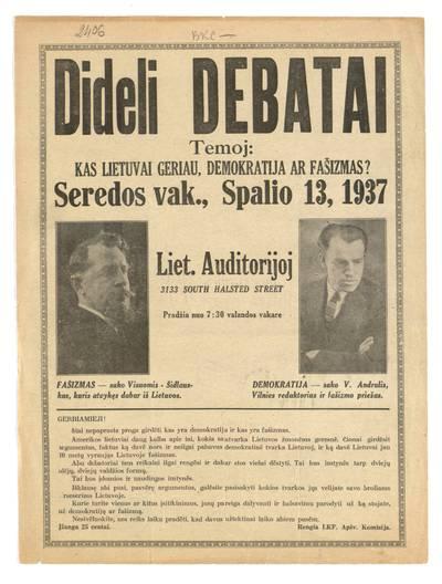 Dideli debatai temoj: kas Lietuvai geriau, demokratija ar fašizmas? Seredos vak., spalio 13, 1937 Liet. auditorijoj ... - 1937