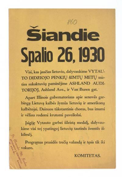 Šiandie spalio 26, 1930 visi, kas jaučias lietuviu, dalyvaukime Vytauto Didžiojo penkių šimtų metų mirties sukaktuvių minėjime Ashland auditorijoj. - 1930