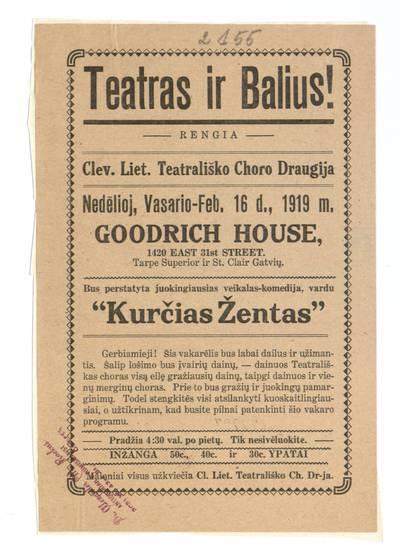 Teatras ir balius! Rengia Clev. liet. teatrališko choro draugija nedėlioj, vasario - Feb. 16 d., 1919 m. Goodrich House. - 1919