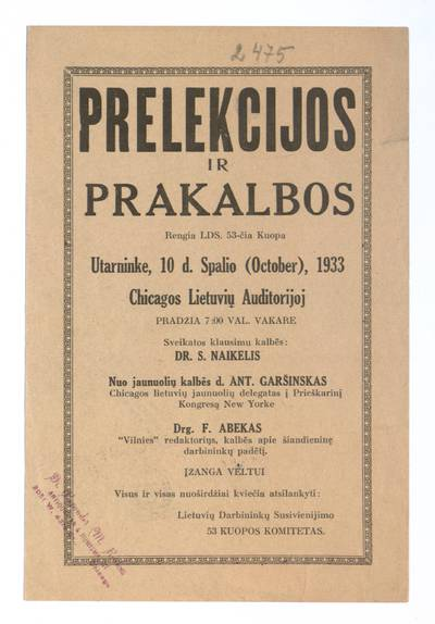 Prelekcijos ir prakalbos. Rengia LDS. 53-čia kuopa utarninke, 10 d. spalio (October), 1933 Chicagos lietuvių auditorijoj. Sveikatos klausimais kalbės dr. S. Naikelis ... - 1933