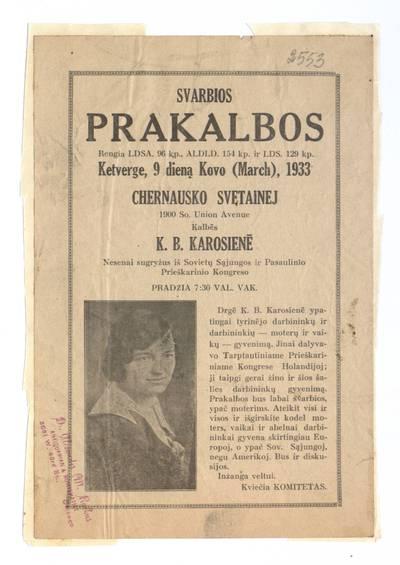 Svarbios prakalbos. Rengia LDSA. 96 kp., ALDLD. 154 kp. ir LDS. 129 kp. ketverge, 9 dieną kovo (March), 1933 Chernausko svetainej ... kalbės K.B. Karosienė. - 1933