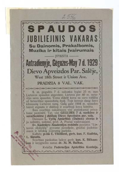 Spaudos jubiliejinis vakaras su dainomis, prakalbomis, muzika ir kitais įvairumais įvyksta antradienyje, gegužes - May 7 d. 1929 Dievo Apveizdos par. salėje ... - 1929