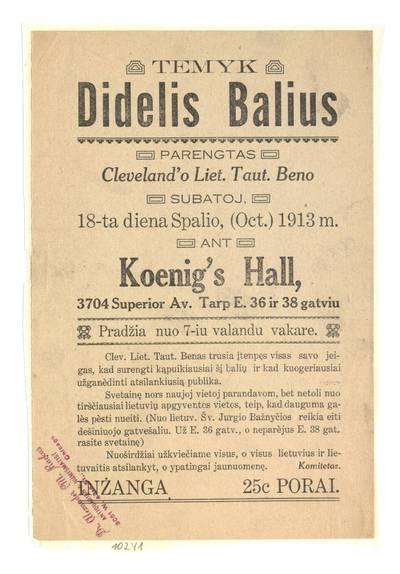 Temyk. Didelis balius parengtas Cleveland'o liet. taut. beno subatoj, 18-ta diena spalio, (Oct.) 1913 m. ant Koenig's Hall, 3704 Superior Av... / komitetas. - 1913