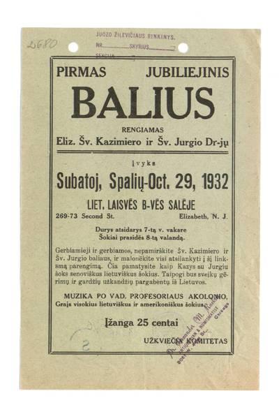 Pirmas jubiliejinis balius rengiamas Eliz. Šv. Kazimiero ir Šv. Jurgio dr-jų įvyks subatoj, spalių - Oct. 29, 1932 Liet. laisvės salėje. - 1932