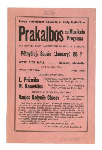 Proga kiekvienam apšvietą ir dailę mylinčiam prakalbos su muzikale programa. Jas rengia Liet. darbininkų draugijos 4 kuopa pėtnyčioj, Sausio (January) 26, 1934 West Side Hall. - 1934