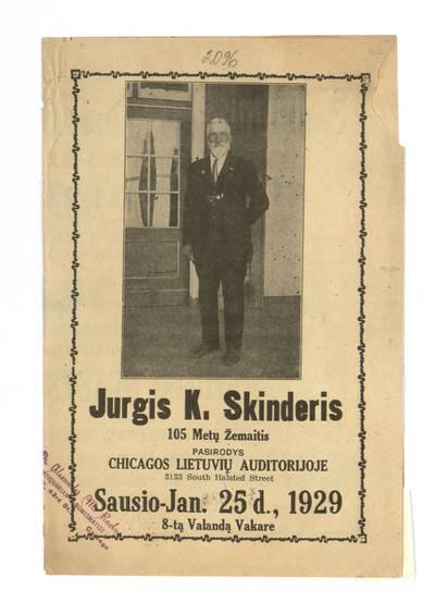 Jurgis K. Skinderis 105 metų žemaitis pasirodys Chicagos lietuvių auditorijoje ... sausio - Jan. 25 d., 1929 ... - 1929