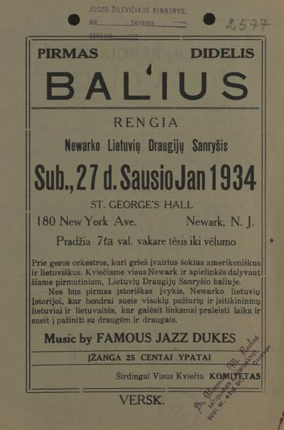 Pirmas didelis balius. Rengia Newarko lietuvių draugijų sanryšis sub., 27 d. sausio Jan 1934 St. George's Hall ... Newark, N.J. - 1934