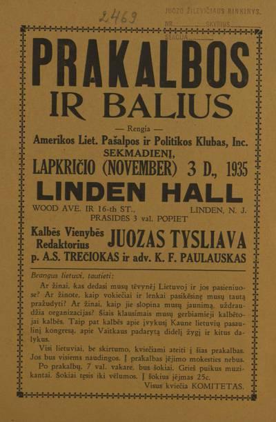 Prakalbos ir balius. Rengia Amerikos liet. pašalpos ir politikos klubas, Inc. sekmadienį, lapkričio (November) 3 d., 1935 m. Linden Hall ... Linden, N.J. - 1935