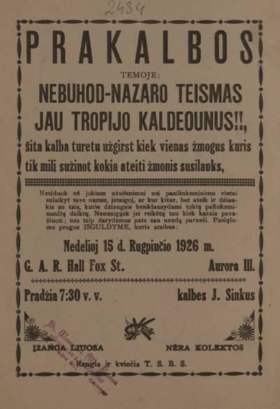 Prakalbos temoje: Nebuhod-Nazaro teismas jau tropijo kaldeounus!!, Šita kalba turetu užgirst kiek vienas žmogus kuris tik mili sużinot kokia ateiti žmonis susilauks ... Nedelioj 15 d. rugpiučio 1926 m. ... kalbes J. Sinkus ... Rengia ir kviečia T.S.B.S. - 1926