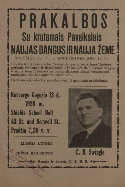Prakalbos su krutamais paveikslais Naujas dangus ir nauja žeme. Ketverge gegužio 13 d. 1926 m. Shields School Hall ... [kalbės] C.H. Swingle. Rengia ir kviečia T.S.B.S. - 1926