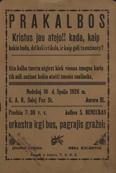 Prakalbos. Kristus jau atejo!! Kada, kaip kokiu budu, del kokio tikslo, ir kaip gali ta sużinoty? ... Nedelioj 10 d. spalio 1926 m. G.A.R. salėj ... Aurora Ill. kalbes S. Beneckas ... rengia ir kviečia T.S.B.S. - 1926