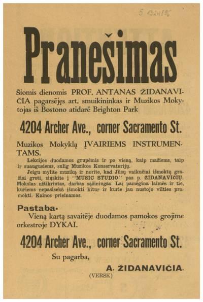 Pranešimas. Šiomis dienomis prof. Antanas Židanavičia pagersėjęs art. smuikininkas ir muzikos mokytojas iš Bostono atidarė Brighton Park ... muzikos mokyklą įvairiems instrumentams / A. Židanavičia. - po 1930