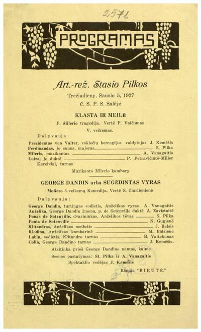Programas art. rež. Stasio Pilkos. Trečiadieny, sausio 5, 1927 Č. S. P. S. salėje. Klasta ir meilė F. Šillerio tragedija ... Rengia