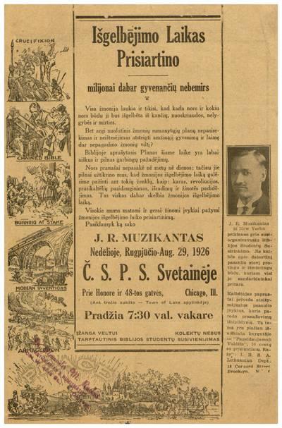 Išgelbėjimo laikas prisiartino. Milijonai dabar gyvenančių nebemirs. Visa žmonija laukia ir tikisi ... pasiklausyk ką sako J. R. Muzikantas nedėlioje, rugpjūčio - Aug. 29, 1926 Č. S. P. S. svetainėje ... Chicago, Ill. ... / Tarptautinis Biblijos studentų susivienijimas. - 1926