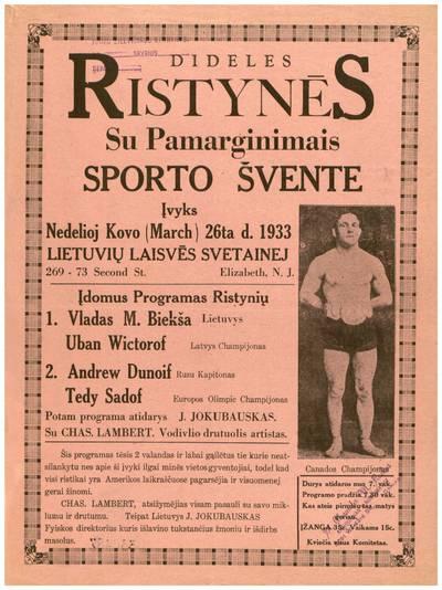 Dideles ristynės. Su pamarginimais sporto švente įvyks nedelioj kovo (March) 26ta d. 1933 Lietuvių laisvės svetainej ... Elizabeth, N.J. ... - 1933