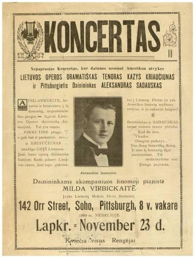 Koncertas. Nepaprastas koncertas, kur dainuos nesenai Amerikon atvykęs Lietuvos operos dramatiškas tenoras Kazys Kriaučiunas ir Pittsburgietis dainininkas Aleksandras Sadauskas. - 1930