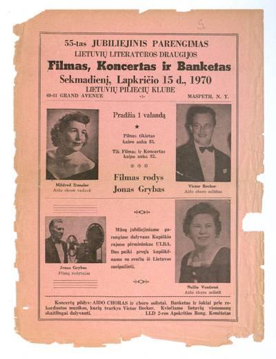 55-tas jubiliejinis parengimas. Lietuvių literatūros draugijos filmas, koncertas ir banketas, sekmadienį, lapkričio 15 d., 1970 Lietuvių piliečių klube ... Maspeth, N.Y. - 1970