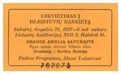 Užkvietimas į išleistuvių bankietą subatoj, gegužės 22, 1937 – 8 val. vakare Lietuvių auditorijoj ... draugė Amelia Savukaitė ... išvažiuoja į Sovietų Sąjungą ... - 1937