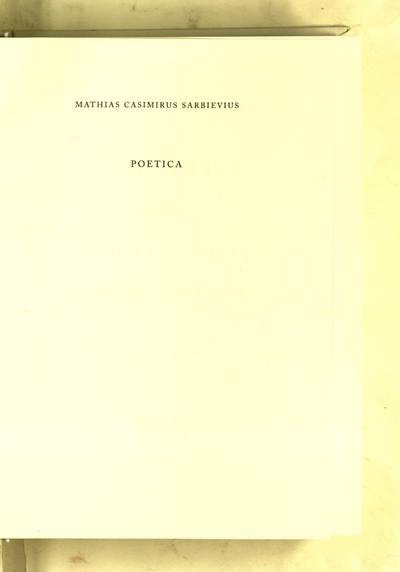 Poetica. [T.] 1: Praecepta poetica / Mathias Casimirus Sarbievius. - 2009