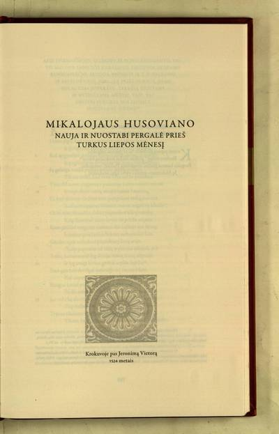 Raštai : Mikalojaus Husoviano nauja ir nuostabi pergalė prieš turkus liepos mėnesį / iš lotynų kalbos vertė Sigitas Narbutas