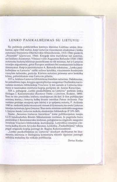 Šešioliktojo amžiaus raštija : Lenko pasikalbėjimas su Lietuviu, nukreiptas prieš gėdingą ir klaidinantį Stanislovo Ožechovskio rašinėjimą, kuriuo jis norėjo nekaltai apšmeižti garsiąją Lietuvos Kunigaikštystę. Iš šio pasikalbėjimo kiekvienas galės lengviau suprasti, kas yra tikroji laisvė ir ar Lenkijos Karalystė turėtų su Lietuvos Kunigaikštyste sudaryti uniją / iš lenkų kalbos vertė Birutė Mikalonienė