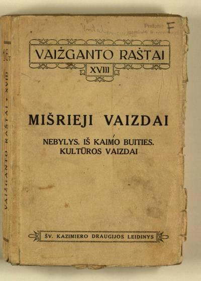 Vaižganto raštai. Šv. Kazimiero draugijos leidinys. Mišrieji vaizdai. D. 4, Iš kaimo buities. - 1938