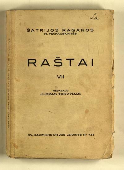 Šatrijos Raganos (Marijos Pečkauskaitės) Raštai. Šv. Kazimiero draugijos leidinys. T. 7 / redagavo Juozas Tarvydas. - 1939