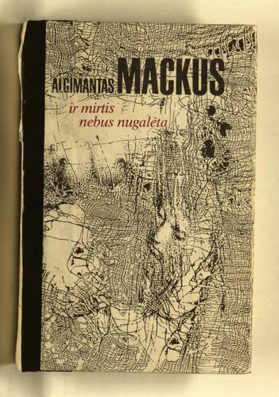 Ir mirtis nebus nugalėta / Algimantas Mackus. - 1994