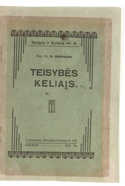 Teisybės keliais / kun. dr. A. Maliauskis. - 1927