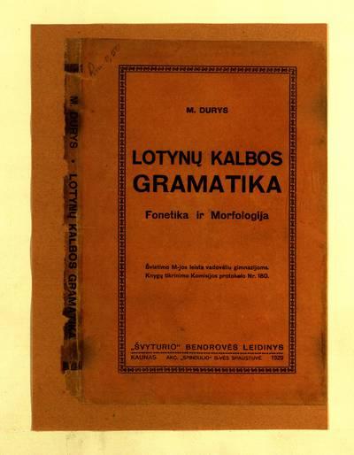Lotynų kalbos gramatika / M. Durys. - 1929