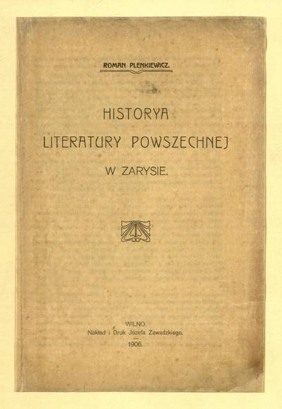 Historya literatury powszechnej w zarysie / Roman Plenkiewicz. - 1906