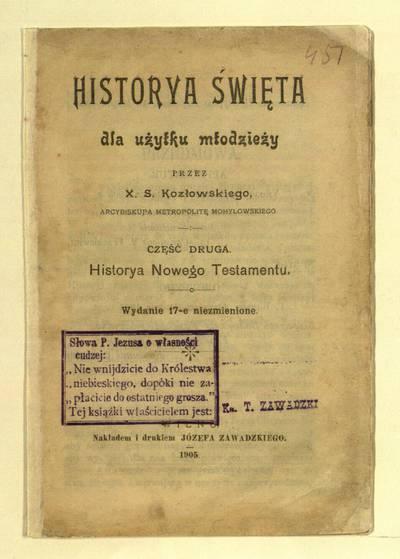 Historya święta dla użytku młodzieży. Historya Nowego Testamentu / przez X.S. Kozłowskiego. - 1905