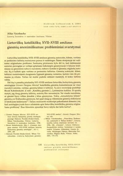 Archivum Lithuanicum. [T.] 6 (2004) : Lietuviškų katalikiškų XVII-XVIII amžiaus giesmių anonimiškumas: probleminiai svarstymai / Mikas Vaicekauskas
