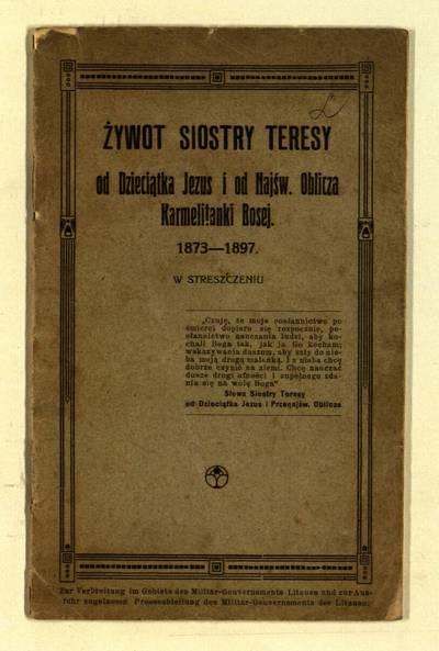Żywot siostry Teresy od Dzieciątka Jezus i od najśw. oblicza Karmelitanki Bosej, 1873-1897. - 1918