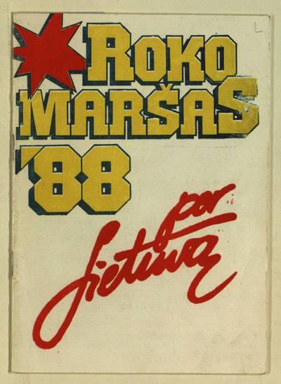 Roko maršas'88 per Lietuvą / [sudarė E. Akromas ir A. Šulcas]. - 1988