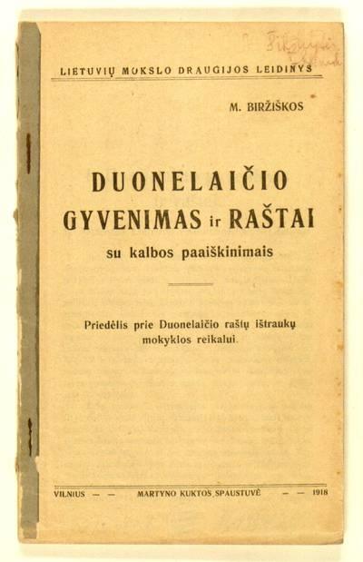 Duonelaičio raštai. M. Biržiškos Duonelaičio gyvenimas ir raštai su kalbos paaiškinimais / mokykloms parinko ir paaiškino M. Biržiška. - 1918