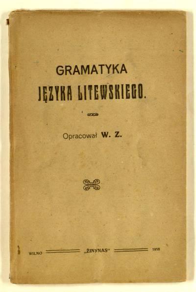 Gramatyka języka litewskiego / opracował W.Z. - 1918