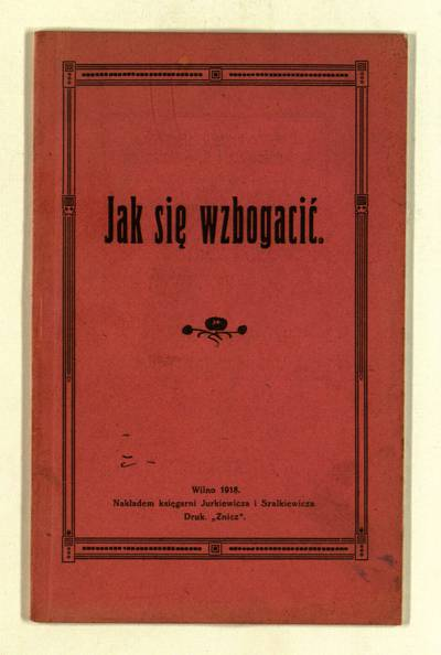 Jak się wzbogacić. - 1918