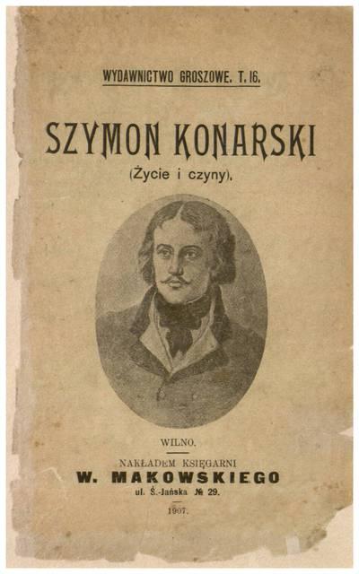 Szymon Konarski / opracował Władysław Zahorski. - 1907