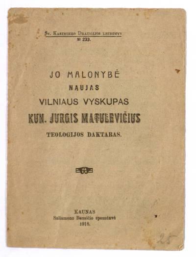 Jo malonybė naujas Vilniaus vyskupas kun. Jurgis Matulevičius teologijos daktaras. - 1918