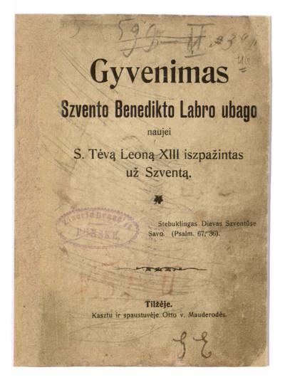 Gyvenimas szvento Benedikto Labro ubago, naujei S. Tėvą Leoną XIII iszpažintas už szventą. - 1905