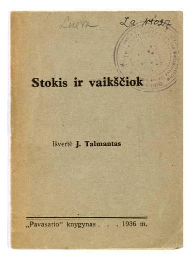 Stokis ir vaikščiok / išvertė J. Talmantas. - 1935