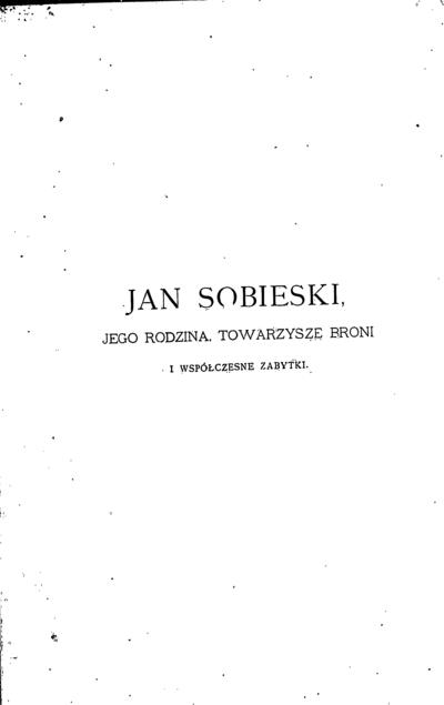 Jan Sobieski / zebrał i opisał Józef Łoski. - 1883. - 113, [2] p., [42] iliustr. lap.