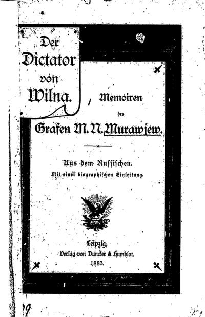 Der Dictator von Wilna / Memoiren des Grafen M.N. Murawjew. - 1883. - LII, 202 p.