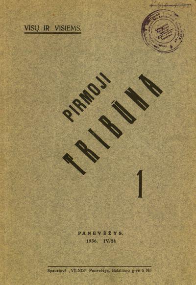 Pirmoji tribūna / leidžia ir redaguoja Andrius Makūnas. - 1936