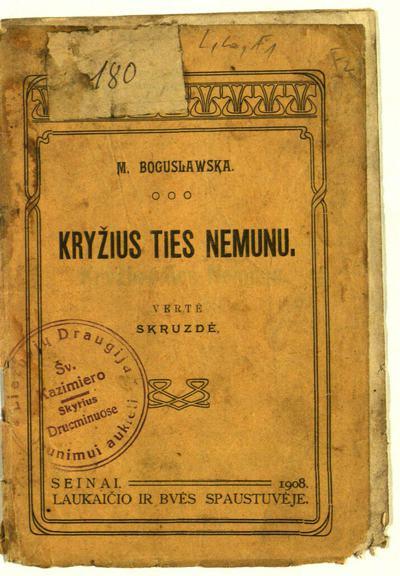 Kryžius ties Nemunu / M. Boguslawska. - 1908. - 16 p.