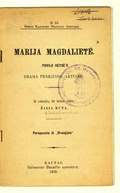 Marija Magdalietė / Povilo Heysė's. - 1909. - 56 p. -  (Švento Kazimiero draugijos išleidimas)
