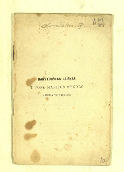 Ganytojiškas laiškas t. Jono Marijos Mykolo marijavitų vyskupo. - 1910]. - 31 p.