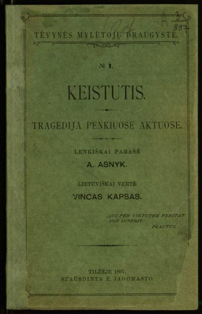 Keistutis / lenkiškai parašė A. Asnyk. - 1897. - 101 p. -  (Tėvynės mylėtojų draugystė)