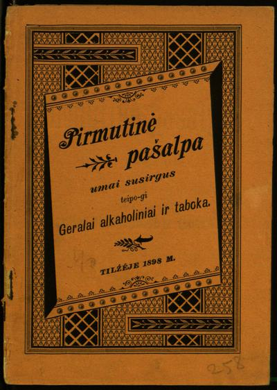 Pirmutinė pašalpa, umai susirgus, teipo-gi Geralai alkaholiniai ir taboka / [Odo Bujwid]. - 1898. - 24 p.